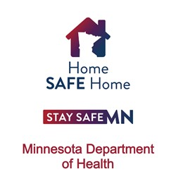 Minnesota Department of Health, Home SAFE Home, Stay Safe MN - links to Minnesota Department of Health website